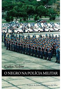O NEGRO NA POLICIA MILITAR: COR, CRIME E CARREIRA NO RIO DE JANEIRO