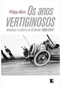 OS ANOS VERTIGINOSOS: MUDANÇA E CULTURA NO OCIDENTE 1900-1914