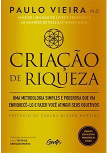 CRIAÇAO DE RIQUEZA: UMA METODOLOGIA SIMPLES E PODEROSA QUE VAI ENRIQUECE-LO E F...