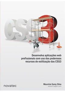 CSS3: DESENVOLVA APLICAÇOES WEB PROFISSIONAIS COM O USO DOS PODEROSOS RECURSOS ...