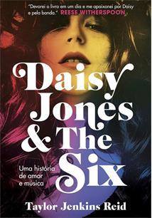 DAISY JONES AND THE SIX: UMA HISTORIA DE AMOR E MUSICA