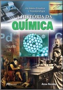 A HISTORIA DA QUIMICA: DA TABELA PERIODICA A NANOTECNOLOGIA