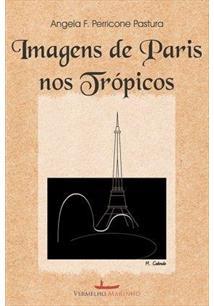 LIVRO IMAGENS DE PARIS NOS TROPICOS