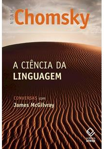 A CIENCIA DA LINGUAGEM: CONVERSAS COM JAMES MCGILVRAY - 1ªED.(2014)