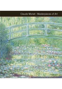 MASTERPIECES OF ART: CLAUDE MONET