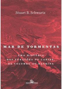 MAR DE TORMENTAS: UMA HISTORIA DOS FURACOES NO CARIBE, DE COLOMBO AO KATRINA - 1ªED.(2021)
