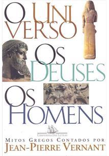 O UNIVERSO, OS DEUSES, OS HOMENS