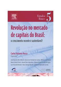 REVOLUÇAO NO MERCADO DE CAPITAIS DO BRASIL: O CRESCIMENTO RECENTE E SUSTENTAVEL...