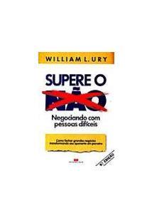 LIVRO SUPERE O NAO: NEGOCIANDO COM PESSOAS DIFICEIS - 6ªED.