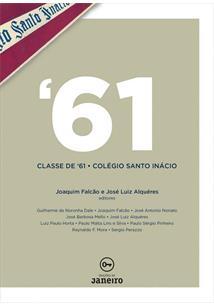 '61: CLASSE DE '61 - COLEGIO SANTO INACIO - 2ªED.(2018)