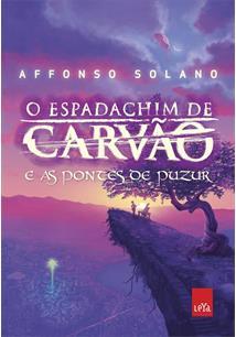 O ESPADACHIM DE CARVAO E AS PONTES DE PUZUR