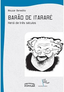 BARAO DE ITARARE: HEROI DE TRES SECULOS