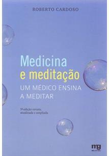 MEDICINA E MEDITAÇAO: UM MEDICO ENSINA A MEDITAR - 5ªED.(2015)