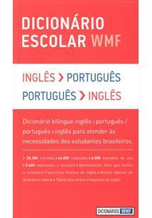 DICIONARIO ESCOLAR WMF: INGLES - PORTUGUES / PORTUGUES - INGLES