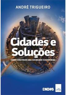 CIDADES E SOLUÇOES: COMO CONSTRUIR UMA SOCIEDADE SUSTENTAVEL