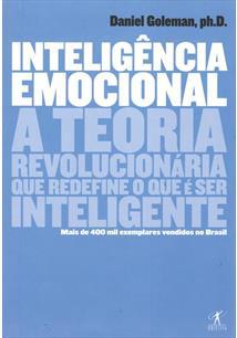 INTELIGENCIA EMOCIONAL: A TEORIA REVOLUCIONARIA QUE REDEFINE O QUE E SER INTELI...