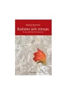 BUDISMO SEM CRENÇAS: A CONSCIENCIA DO DESPERTAR - 1ªED.(2005)
