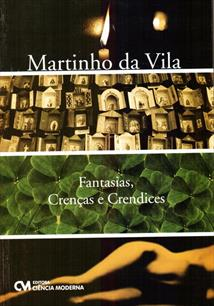 FANTASIAS, CRENÇAS E CRENDICES - 1ªED.(2011)