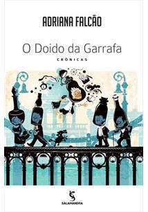 O DOIDO DA GARRAFA: CRONICAS - 1ªED.(2014)