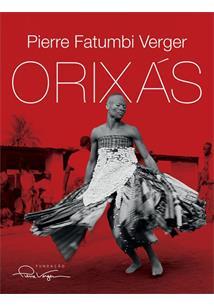 ORIXAS: DEUSES IORUBAS NA AFRICA E NO NOVO MUNDO
