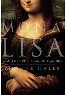 MONA LISA: A MULHER POR TRAS DO QUADRO