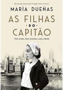 AS FILHAS DO CAPITAO: TRES MULHERES, DOIS MUNDOS, UMA CIDADE
