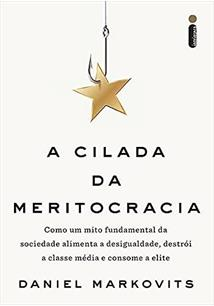 A CILADA DA MERITOCRACIA - 1ªED.(2021)