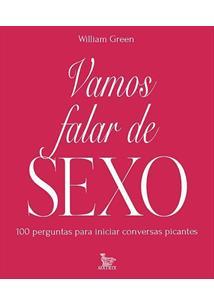 VAMOS FALAR DE SEXO: 100 PERGUNTAS PARA INICIAR CONVERSAS PICANTES (BARALHO)