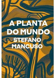 A PLANTA DO MUNDO - 1ªED.(2021)