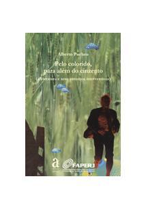 PELO COLORIDO, PARA ALEM DO CINZENTO: A LITERATURA E SEUS ENTORNOS INTERVENTIVO...