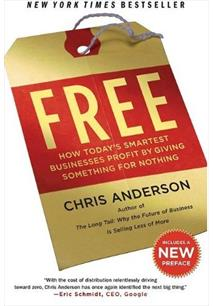 FREE: HOW TODAY' S SMARTEST BUSINESSES PROFIT BY GIVING SOMETHING FOR NOTHING