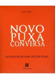 NOVO PUXA CONVERSA: 100 PERGUNTAS PARA TROCAR IDEIAS (BARALHO)