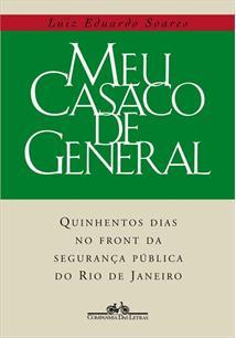 MEU CASACO DE GENERAL: QUINHENTOS DIAS NO FRONT DA SEGURANÇA PUBLICA DO RIO DE ...