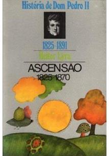 LIVRO HISTORIA DE DOM PEDRO II: ASCENSAO, FASTIGIO E DECLINIO (3 VOLS.) - 1ªED.(1977)