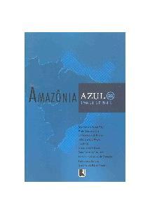 AMAZONIA AZUL: O MAR QUE NOS PERTENCE - 1ªED.(2006