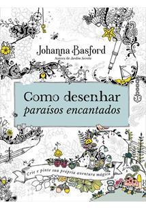 COMO DESENHAR PARAISOS ENCANTADOS - 1ªED.(2020)