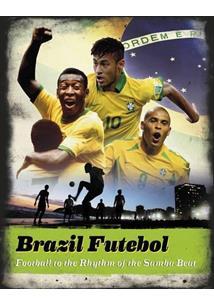 LIVRO BRAZIL FUTEBOL: FOOTBALL TO THE RHYTHM OF THE SAMBA BEAT