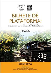 BILHETE DE PLATAFORMA: VIVENCIAS EM CUIDADOS PALIATIVOS - 2ªED.(2012)