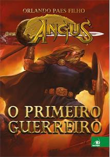 ANGUS: O PRIMEIRO GUERREIRO