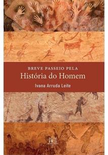 LIVRO BREVE PASSEIO PELA HISTORIA DO HOMEM - 1ªED.(2018)