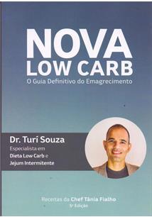 NOVA LOW CARB: O GUIA DEFINITIVO DO EMAGRECIMENTO - 5ªED.(2019)