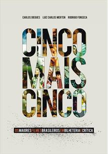 CINCO MAIS CINCO: OS MAIORES FILMES BRASILEIROS EM BILHETERIA E CRITICA