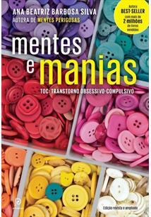 MENTES E MANIAS: TOC - TRANSTORNO OBSESSIVO-COMPULSIVO - 2ªED.(2017)
