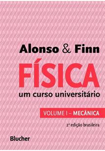 FISICA - VOLUME 1: UM CURSO UNIVERSITARIO - MECANICA - 2ªED.(2014)