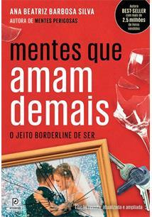 MENTES QUE AMAM DEMAIS: O JEITO BORDERLINE DE SER - 2ªED.(2018)