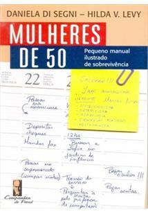 MULHERES DE 50: PEQUENO MANUAL ILUSTRADO DE SOBREVIVENCIA