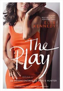 THE PLAY: OS DESENCONTROS DE DEMI E HUNTER - 1ªED.(2020)