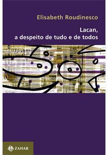LACAN: A DESPEITO DE TUDO E DE TODOS