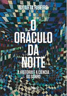 O ORACULO DA NOITE: A HISTORIA E A CIENCIA DO SONHO