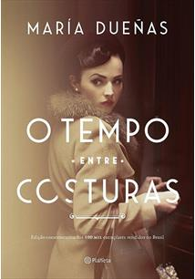 O TEMPO ENTRE COSTURAS - 3ªED.(2017)